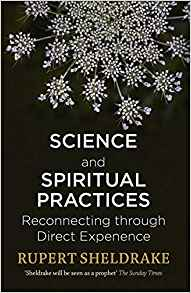 Science and Spiritual Practices - Dr Rupert Sheldrake