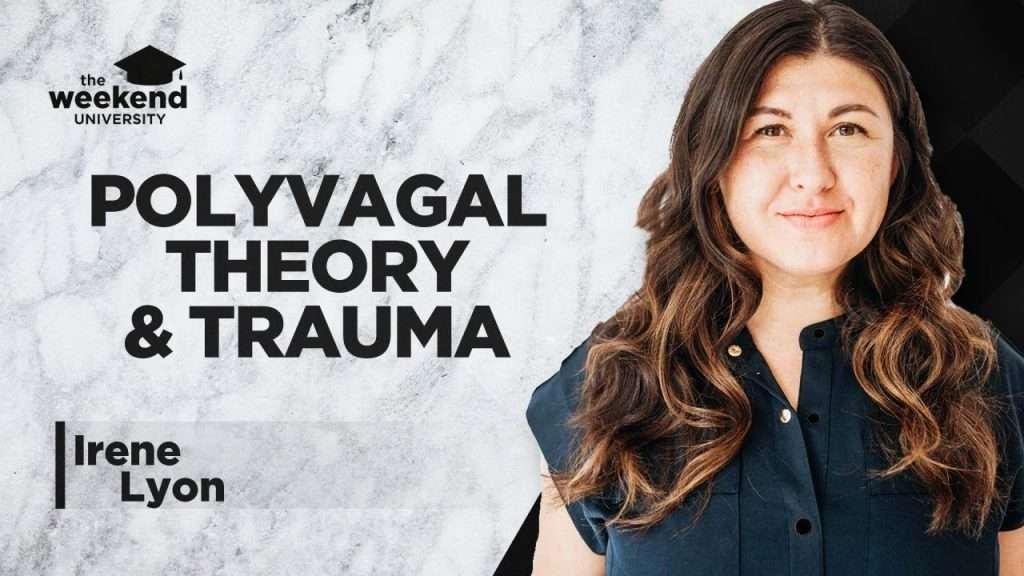 Polyvagal Theory, The Nervous System & Trauma - Irene Lyon