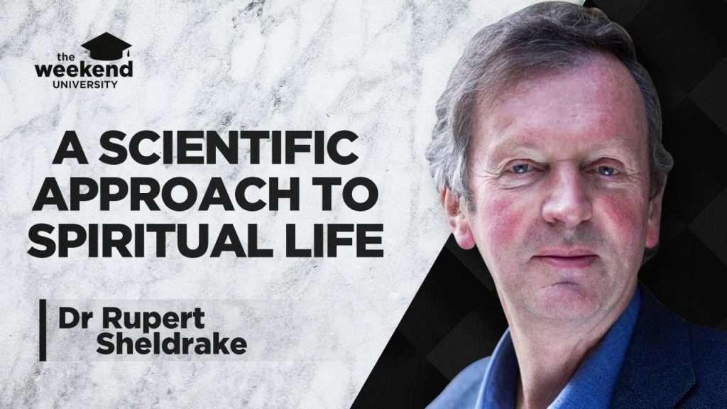 Rupert Sheldrake - The Weekend University